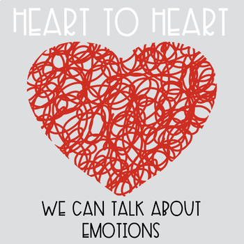 Heart to Heart: We Can Talk About Emotions