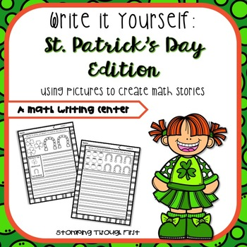 St. Patrick's Day Word Problem Writing:Write It Yourself!