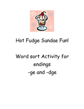 -ge and -dge word sort Hot Fudge Sundae