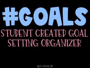#goals: Student Created Goal Setting Sheet