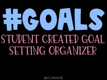 #goals: Student Created Goal Setting Sheet