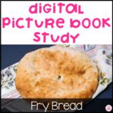 Fry Bread Digital Picture Book Study for Google Slides TM
