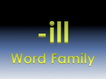 -ill Word Family Powerpoint