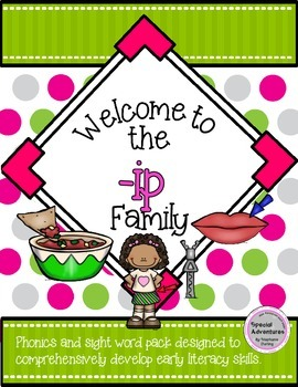 -ip WORD FAMILY PHONICS AND SIGHT WORD WORK EARLY LITERACY DECODING