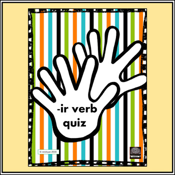 -ir verb quiz - Happy Hands Theme