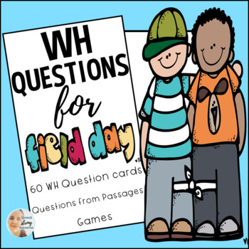WH Questions for Field Day