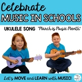 """Celebrate Music in Schools with Ukulele Song: """"March is Music Month"""""""