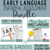 Early Language Informal Assessment BUNDLE- Digital & Print