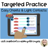 Targeted Practice - Easy Onsets & Light Contacts