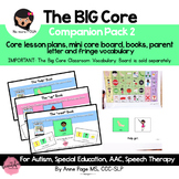 The BIG Core Vocabulary Companion Pack 2  for Autism, Spee