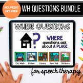 No Print No Prep WH Questions: The Bundle!