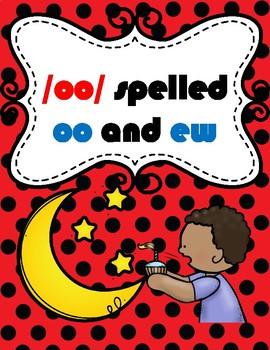 /oo/ spelled oo and ew TEK 2.2 & 2.4