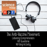 #scifri NPR Podcast (Anti-Vaccine Movement) HOT Questions and Writing Activity