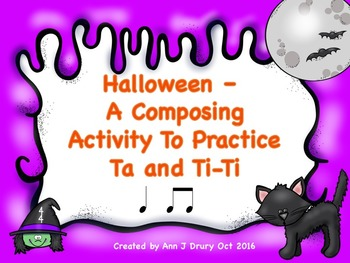 Halloween - A Composition Activity to Practice Ta and Ti-Ti