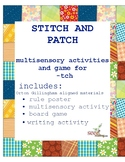 Orton Gillingham games  -tch Spelling Rule  Stitch and Pat