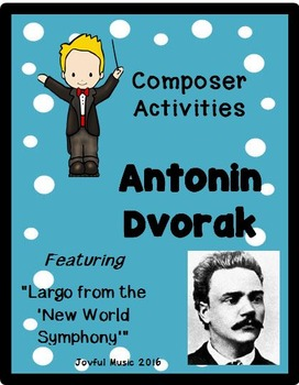 COMPOSER ACTIVITIES Antonin Dvorak