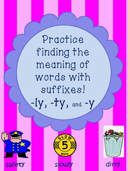 Word Meaning with Suffixes -ty, -ly, -y