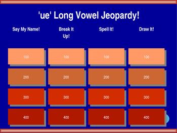 ue Long Vowel Jeopardy!