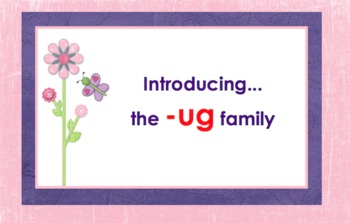 -ug Word Family Chunk Lesson-Smart Board –10 slides-Interactive-Grades PreK-3