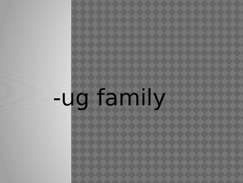 -ug Word Family PowerPoint Presentation