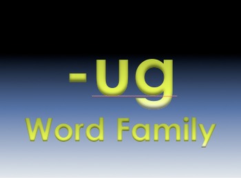 -ug Word Family Powerpoint