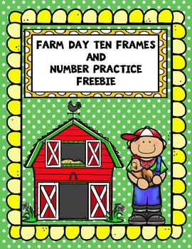 Farm Day Ten Frames and Number Practice Freebie!