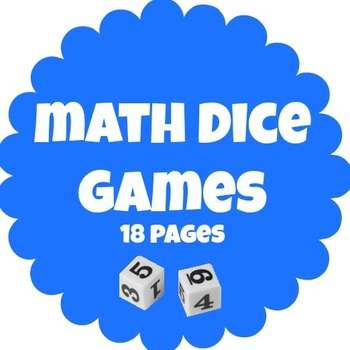 Math Dice Games - 18 pages in 1 good for all seasons