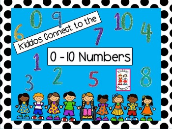 Numbers 0- 10: Kiddos Connect to the Numbers 0-10