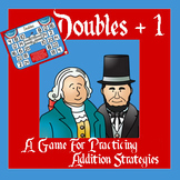President's Day Math - A Doubles + 1 Strategy Addition Game - 3 Versions