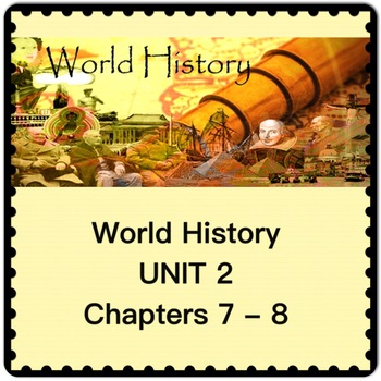 0 World History UNIT 2 Chapters 7 and 8