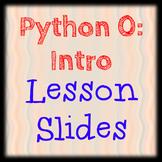 Python Code 00: Intro to Python Lesson 0