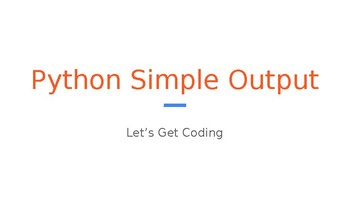 Python Code 01: Simple Output