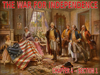 04 - The War for Independence - PowerPoint Notes