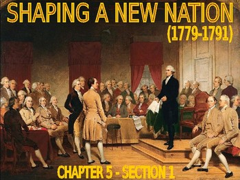 05 - Shaping a New Nation - PowerPoint Notes