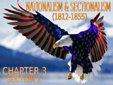07 - Nationalism and Sectionalism - PowerPoint Notes