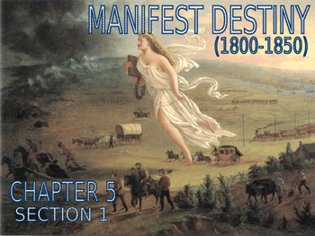 09 - Manifest Destiny - PowerPoint Notes