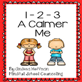 1,2, 3 A Calmer Me ~ Self-Regulation ~ Calming Strategies