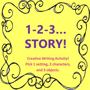Narrative Writing Activity 1-2-3...Story!