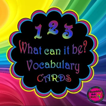 1 - 2 - 3, What can it be? Pre - Algebra Vocabulary Activity