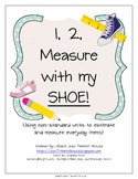 1, 2, Measure With My Shoe!  Measuring With Non-Standard Units