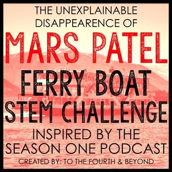 MARS PATEL Podcast Themed STEM Challenge: FERRY BOAT