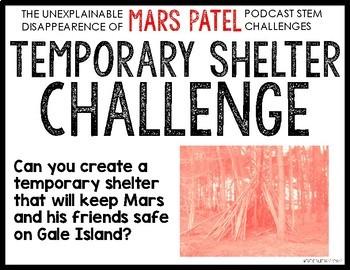 MARS PATEL Podcast Themed STEM Challenge: TEMPORARY SHELTER