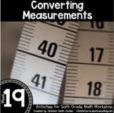Converting Measurements   6th Grade Math Workshop Activities