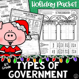 Holiday Social Studies Packet | Types of Government for 6th Grade