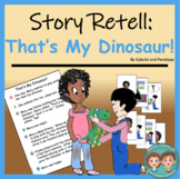 Story Retell and Sequencing: That's My Dinosaur!