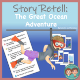 Story Retell and Sequencing: The Great Ocean Adventure