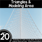 Triangles & Modeling Area   6th Grade Math Workshop Activities