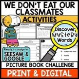 We Don't Eat Our Classmates  DIGITAL ACTIVITIES Google & Seesaw