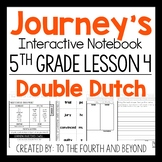 Journeys 5th Grade Lesson 4 Double Dutch Interactive Notebook Less Cut