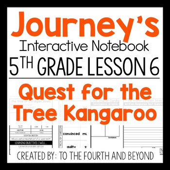 Journeys 5th Grade Lesson 6 Quest for the Tree Kangaroo Notebook